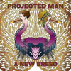 Projected Man - A New Breed